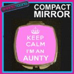 KEEP CALM I'M AN AUNTY COMPACT LADIES METAL HANDBAG GIFT MIRROR